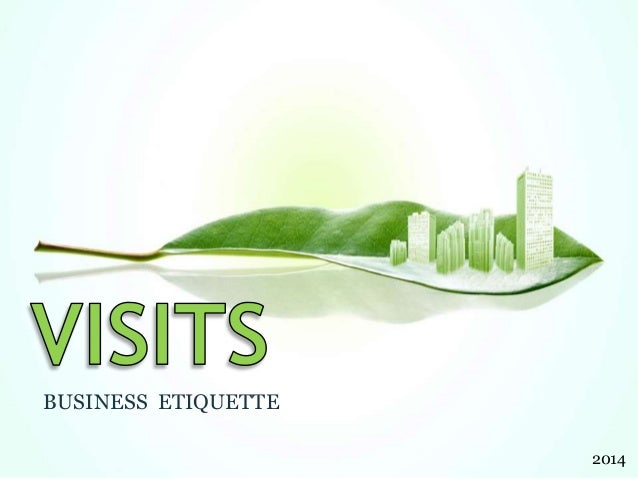 Business etiquette, visits