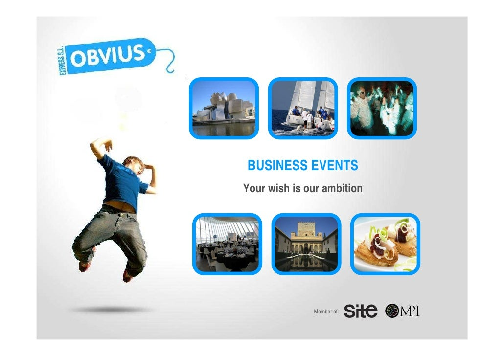 BUSINESS EVENTS Your wish is our ambition                   Member of:
