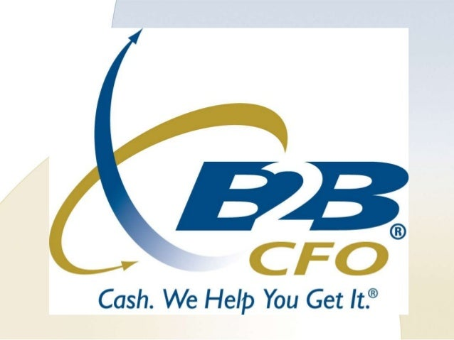Presentation to     [list audience here]     Doug Smith, Partner        B2B CFO®       Mmm dd, yyyy     Business Exit:The ...