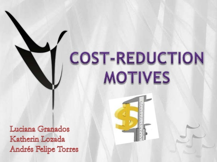 Cost-reduction motives