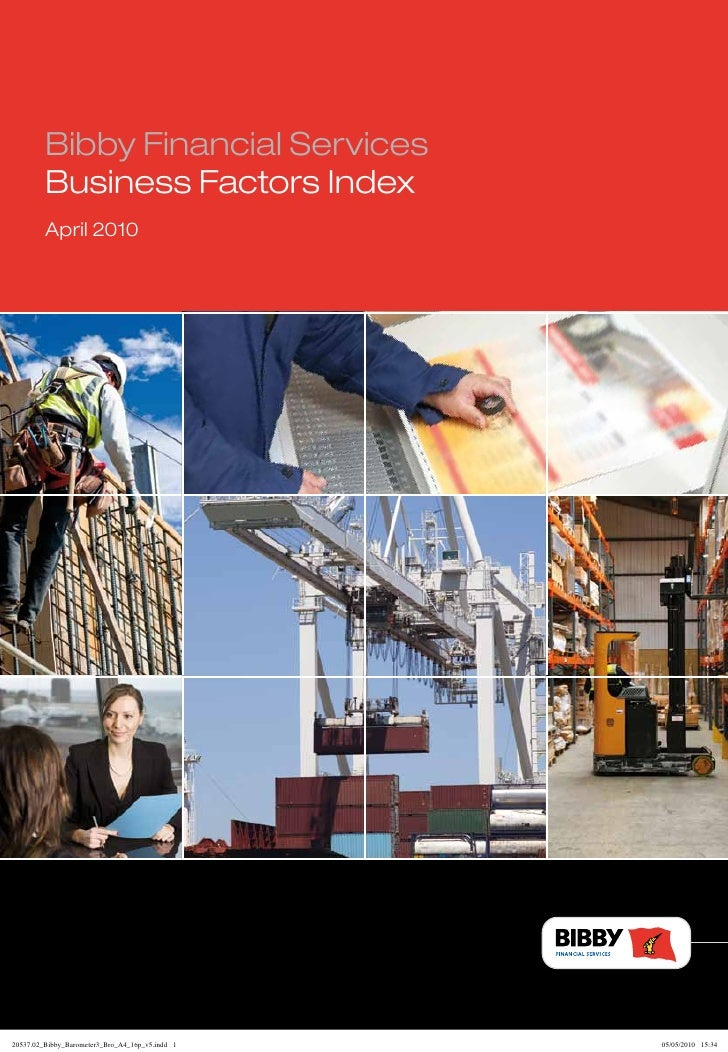 Bibby Financial Services          Business Factors Index          April 2010     20537.02_Bibby_Barometer3_Bro_A4_16p_v5.i...