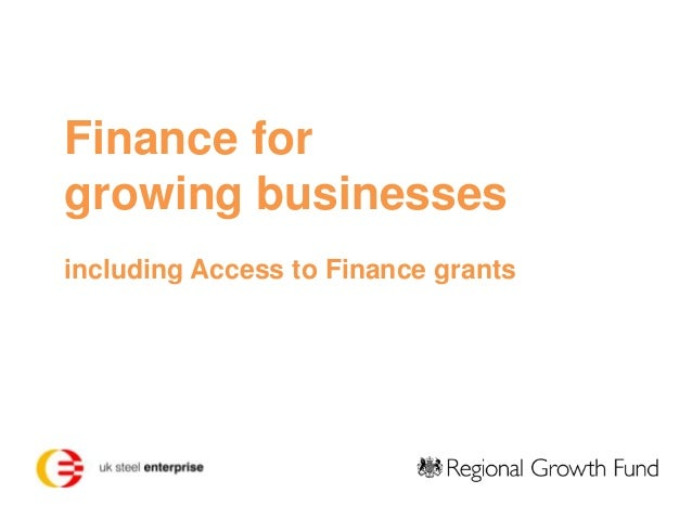 Finance for growing businesses including Access to Finance grants