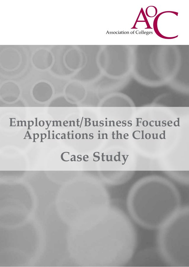 Employment/Business FocusedApplications in the CloudCase Study