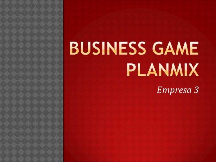 Business gameplanmix<br />Empresa 3<br />