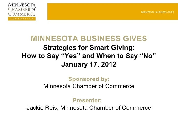 """MINNESOTA BUSINESS GIVES      Strategies for Smart Giving:How to Say """"Yes"""" and When to Say """"No""""            January 17, 201..."""