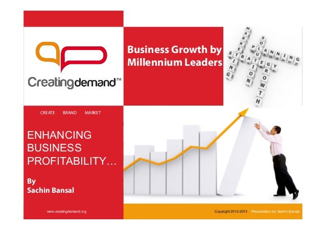 Business Growth by                                   Millennium Leaders   CREATE    BRAND        MARKETENHANCING          ...