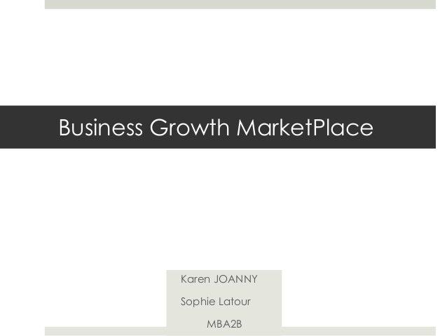 Business Growth MarketPlace Karen JOANNY Sophie Latour MBA2B