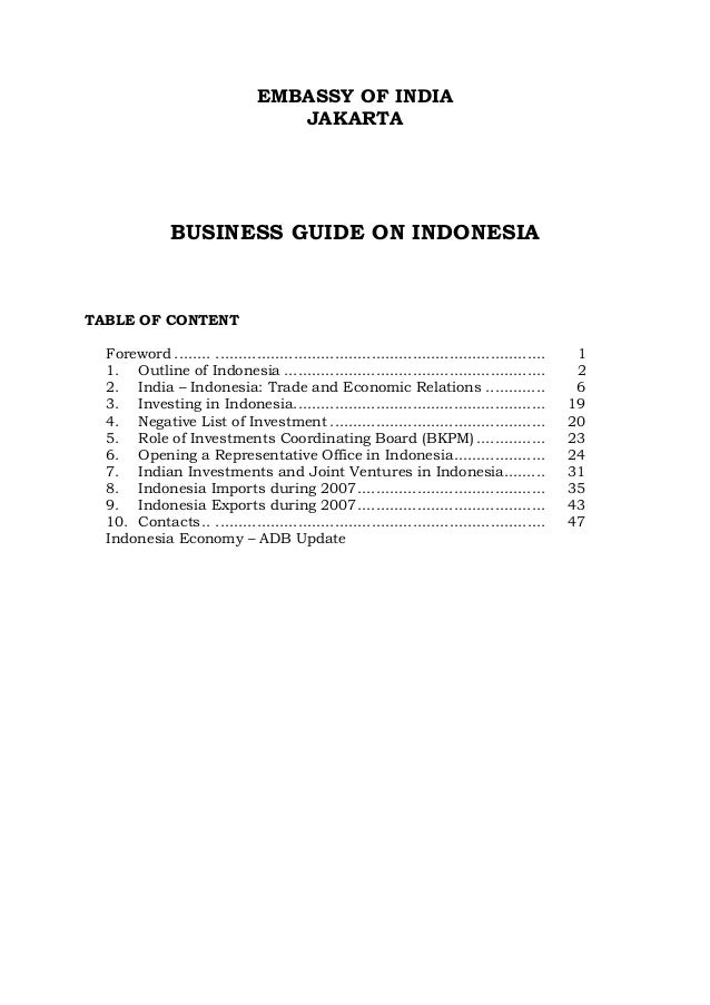 EMBASSY OF INDIA JAKARTA  BUSINESS GUIDE ON INDONESIA  TABLE OF CONTENT Foreword ........ ...................................
