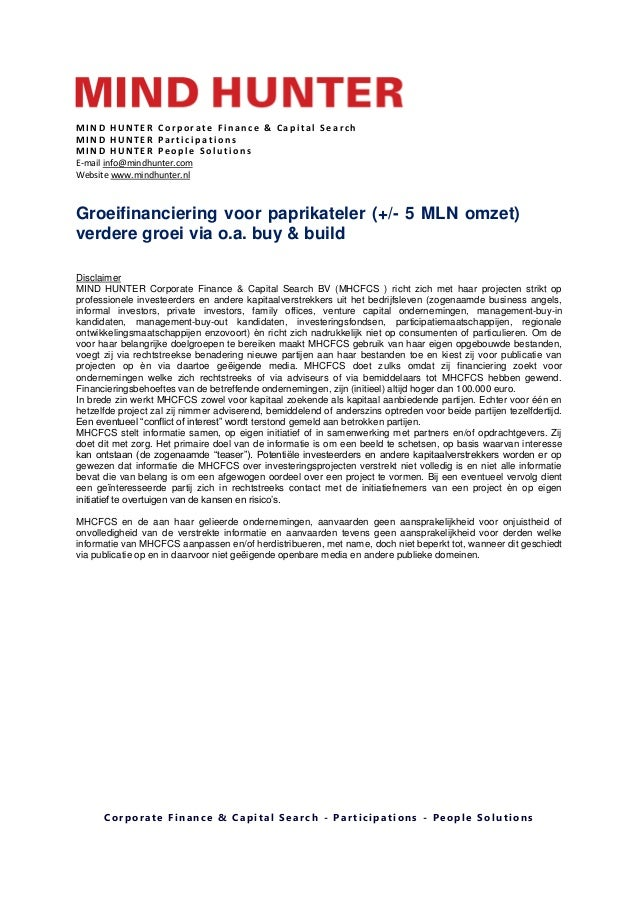 MIND HUNTER Corporate Finance & Capital Search MIND HUNTER Participations MIND HUNTER People Solutions (mail) Th. W. van E...