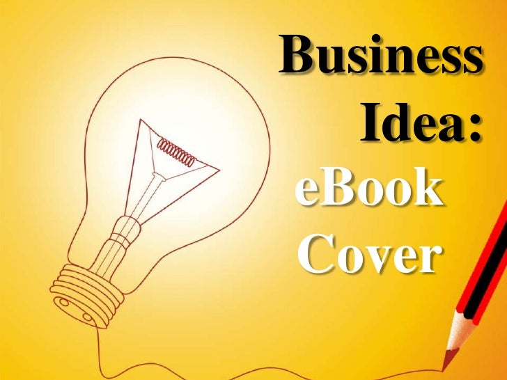 Business Idea:<br />eBook Cover<br />