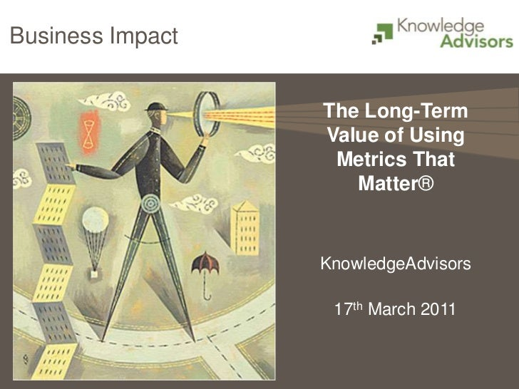 Business Impact                  The Long-Term                  Value of Using                   Metrics That             ...