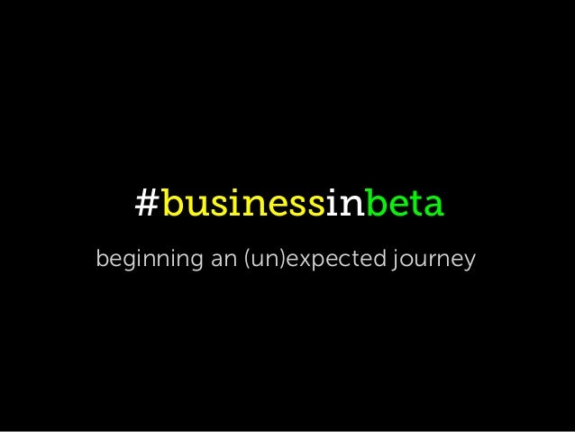 #businessinbetabeginning an (un)expected journey