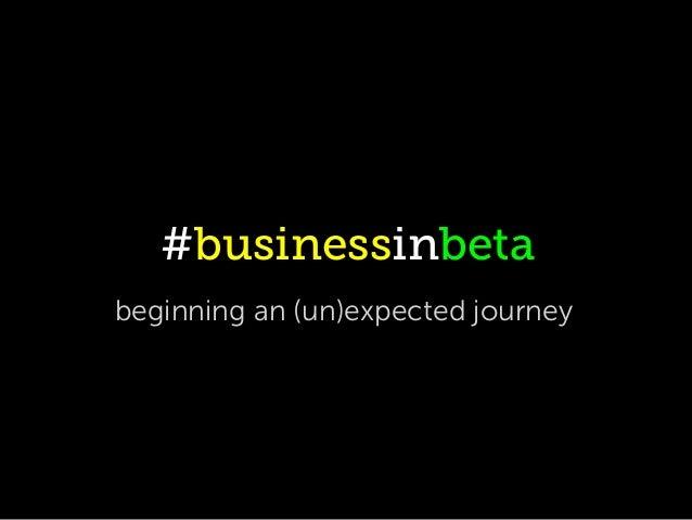 #businessinbeta Intro