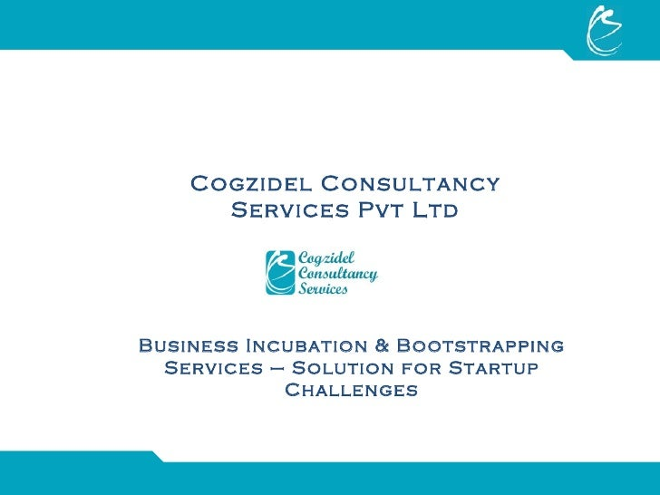 Business Incubation & Bootstrapping Services - a solution for startup challenges