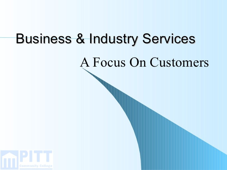 Business & Industry Services A Focus On Customers
