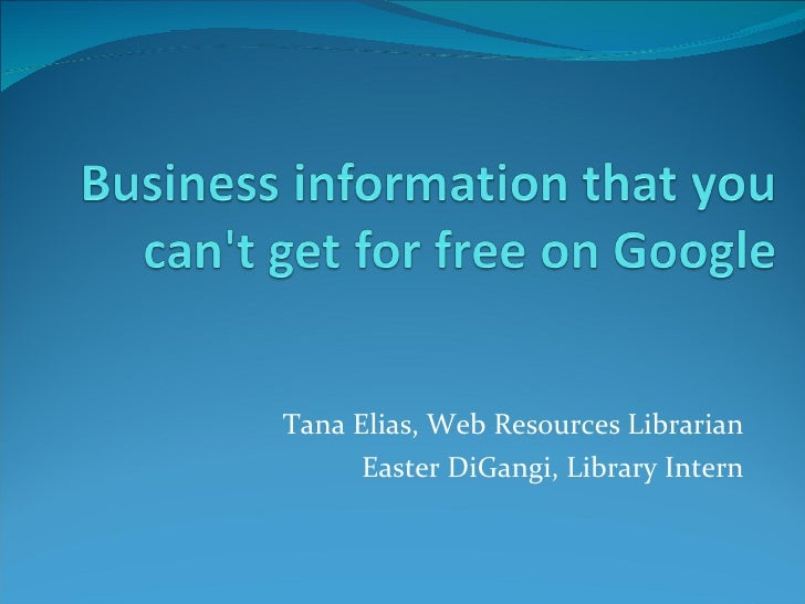 Tana Elias, Web Resources Librarian Easter DiGangi, Library Intern