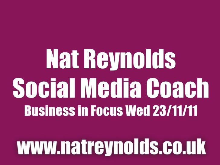Nat Reynolds Social Media Coach Business in Focus Wed 23/11/11