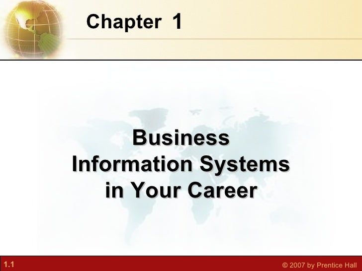 1 Chapter   Business Information Systems in Your Career