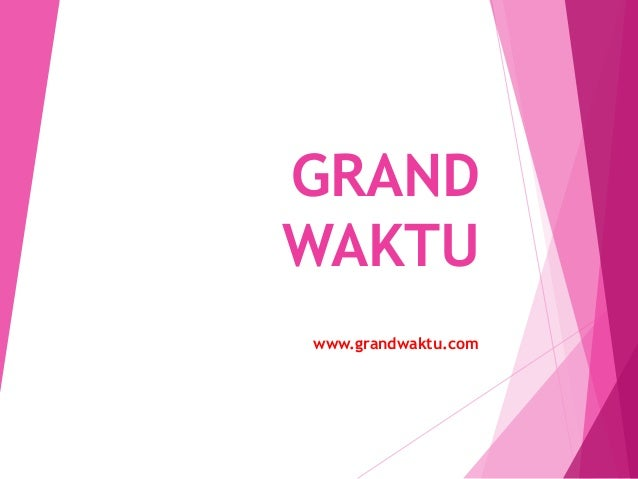 GRANDWAKTUwww.grandwaktu.com