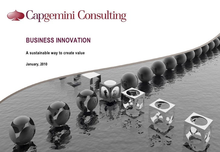 BUSINESS INNOVATION A sustainable way to create value  January, 2010