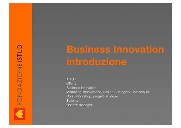 Business Innovation introduzione ISTUD Offerta Business Innovation Marketing, Innovazione, Design Strategico, Sostenibilit...