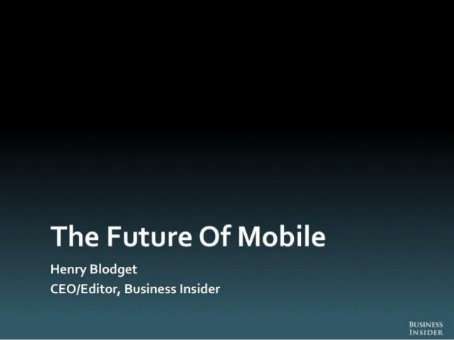 Business Insider - Future of Mobile