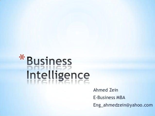 *    Ahmed Zein    E-Business MBA    Eng_ahmedzein@yahoo.com