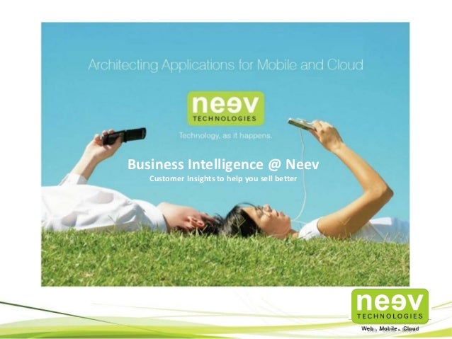 Business Intelligence @ Neev Customer Insights to help you sell better