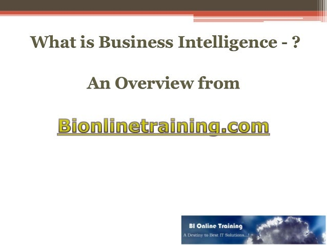 What is Business Intelligence - ? An Overview from