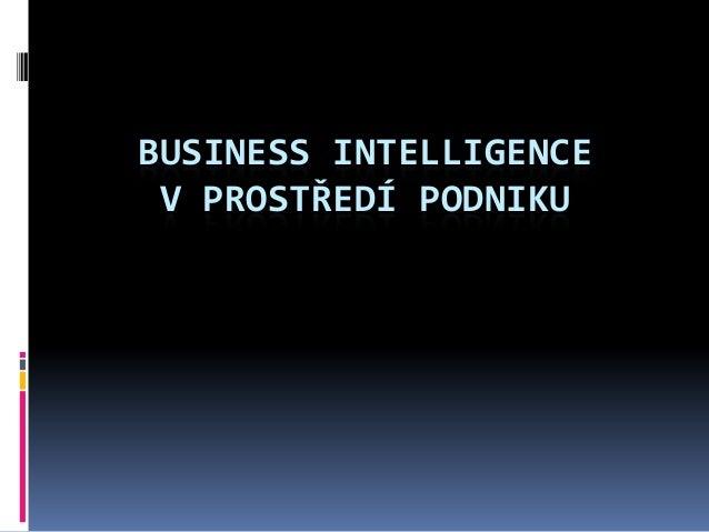 BUSINESS INTELLIGENCE V PROSTŘEDÍ PODNIKU
