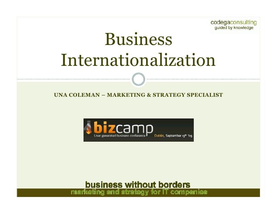 Business  Internationalization UNA COLEMAN – MARKETING & STRATEGY SPECIALIST