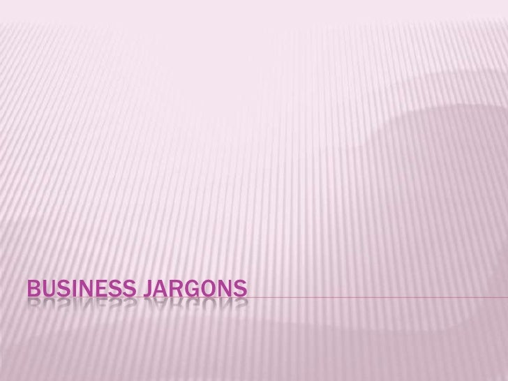 BUSINESS JARGONS<br />