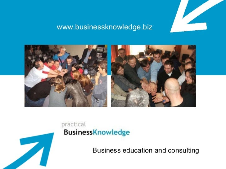 www.businessknowledge.biz Business education and consulting