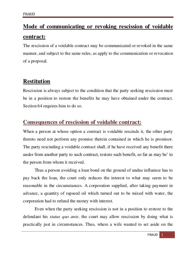 FRAUD FRAUD 1 Mode of communicating or revoking rescission of voidable contract: The rescission of a voidable contract may...