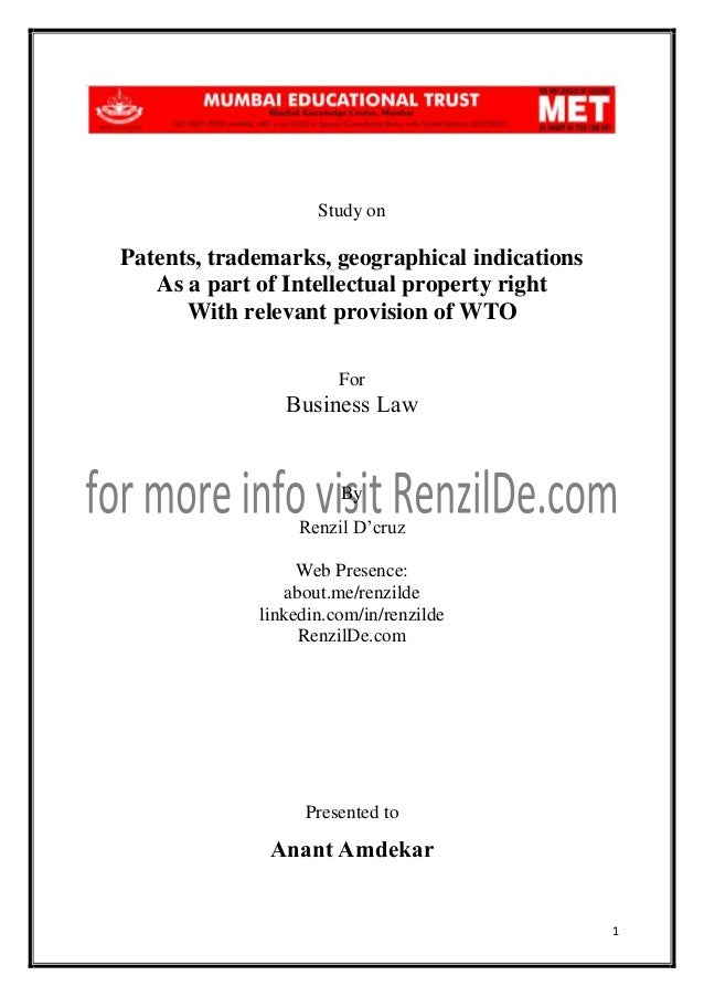 Study on  Patents, trademarks, geographical indications As a part of Intellectual property right With relevant provision o...