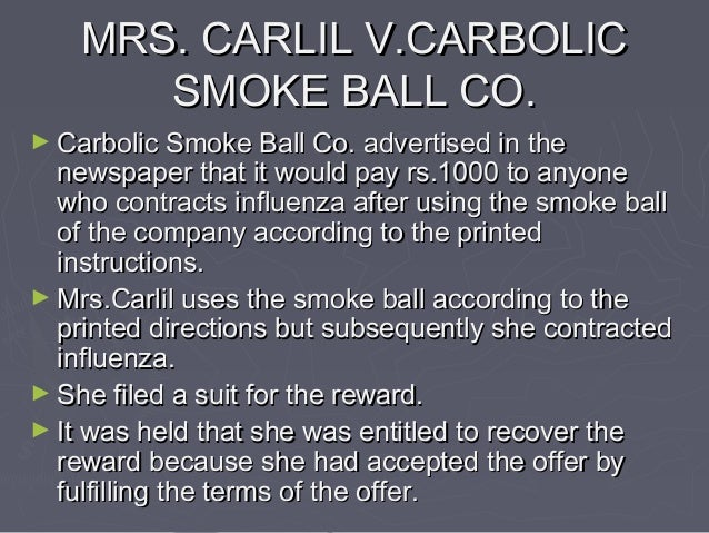 principles of contract in carlil v carbolic smoke ball co – carlill v carbolic smoke ball co understanding of the basic principles of contract law which apply to nearly the law of contract is concerned with the.