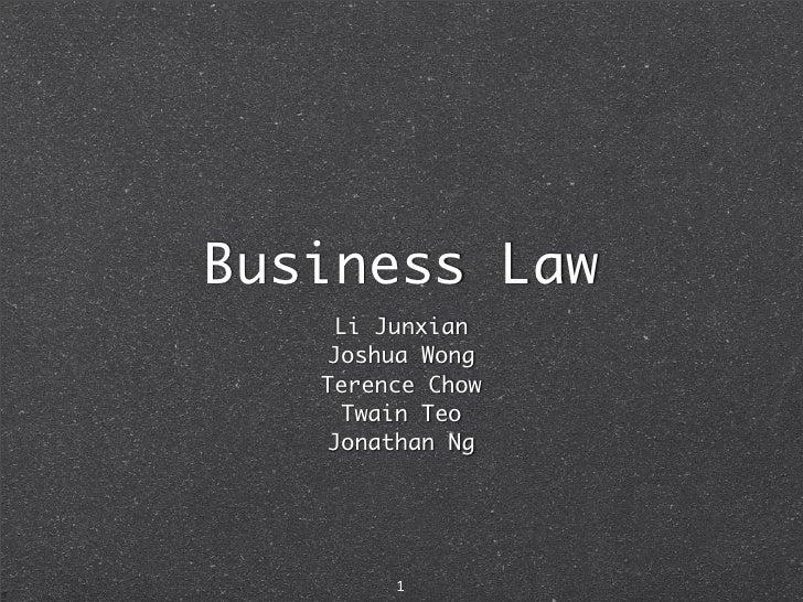 Business Law     Li Junxian    Joshua Wong    Terence Chow     Twain Teo    Jonathan Ng             1