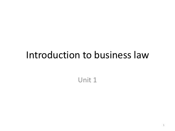 Introduction to business law           Unit 1                               1