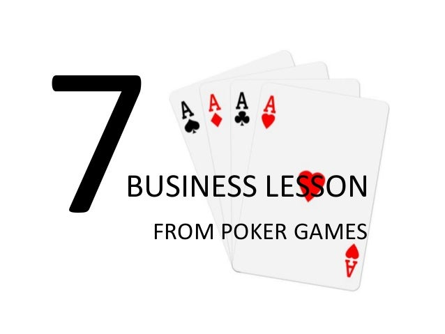 BUSINESS LESSON FROM POKER GAMES