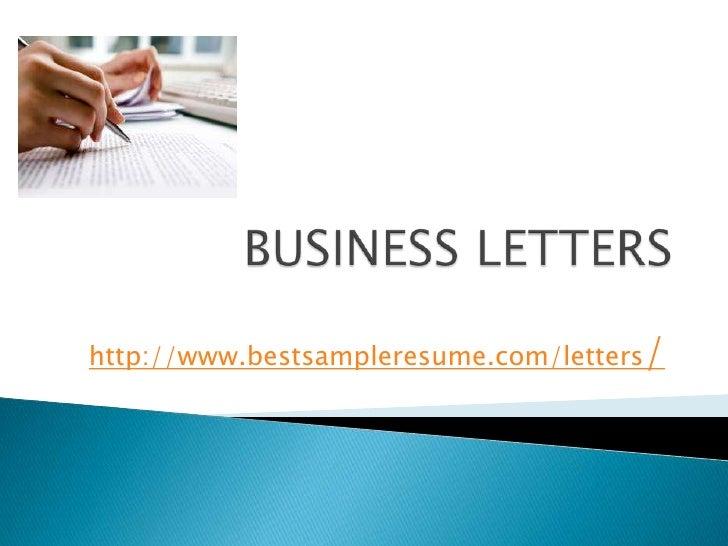 BUSINESS LETTERS<br />http://www.bestsampleresume.com/letters/<br />