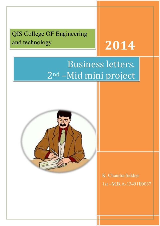 QIS College OF Engineering and technology  2014  Business letters. 2nd –Mid mini project  K. Chandra Sekher 1st –M.B.A-134...
