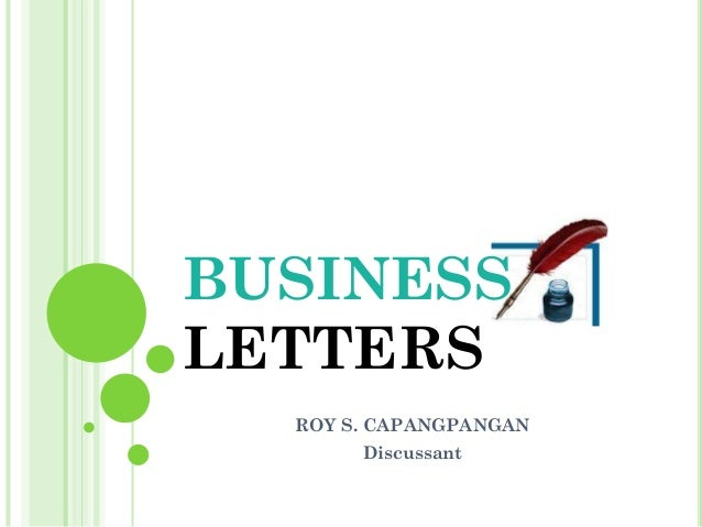 BUSINESS LETTERS ROY S. CAPANGPANGAN Discussant