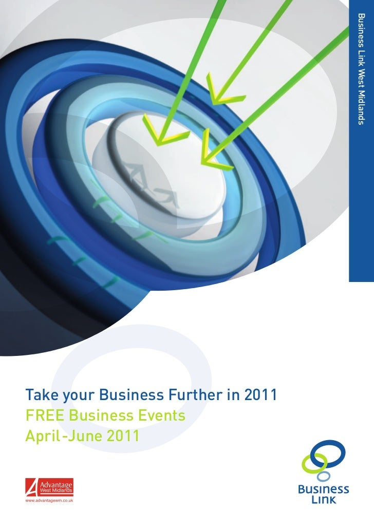 Business Link West MidlandsTake your Business Further in 2011FREE Business EventsApril-June 2011
