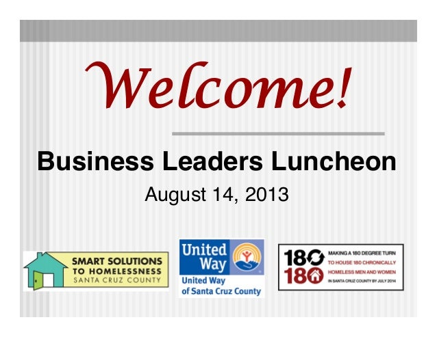 Business Leaders Luncheon August 14, 2013 Welcome!