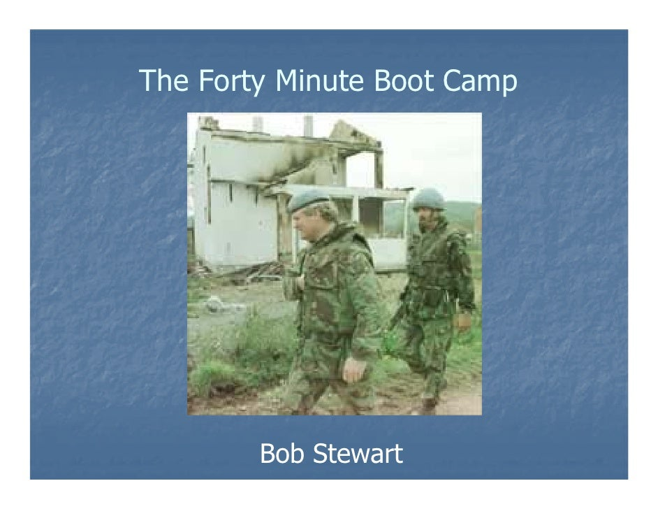 The Forty Minute Boot Camp             Bob Stewart