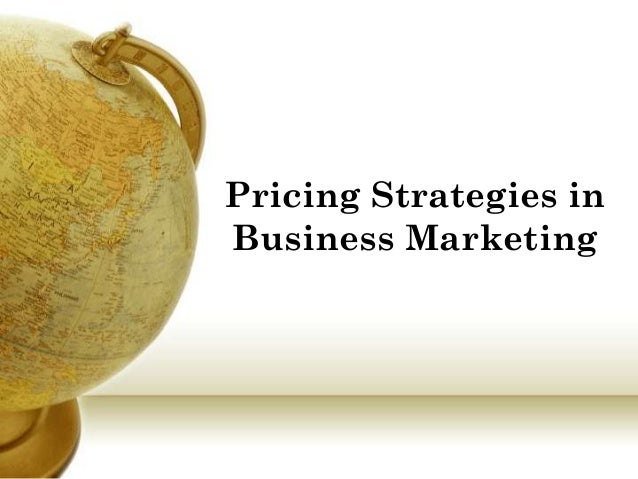 Pricing Strategies in Business Marketing