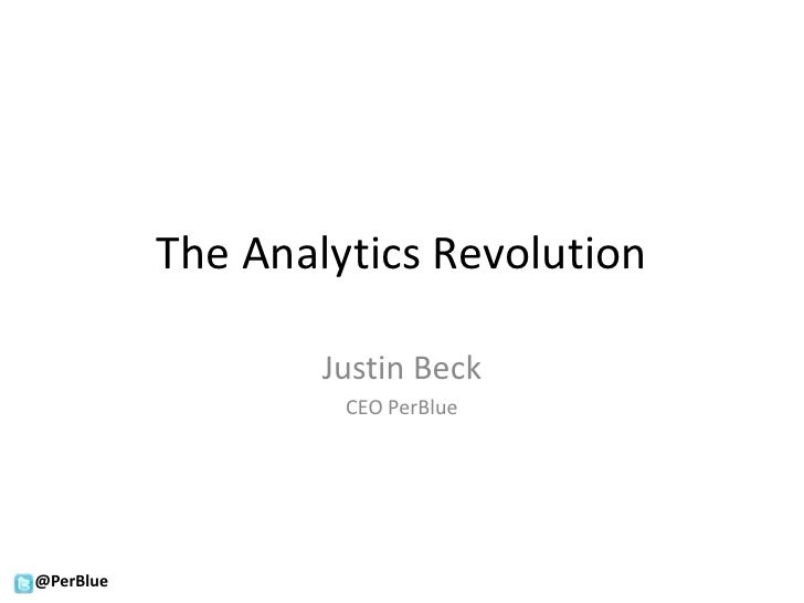 The Analytics Revolution<br />Justin Beck<br />CEO PerBlue<br />