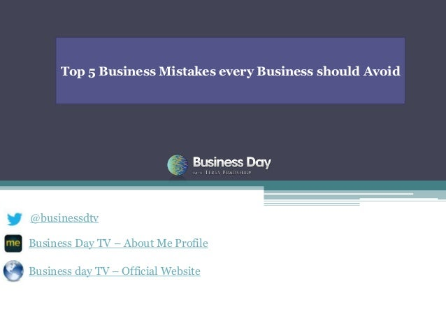 Top 5 Business Mistakes every Business should Avoid@businessdtvBusiness Day TV – About Me ProfileBusiness day TV – Officia...