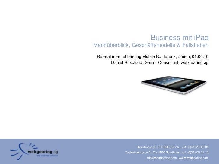 Business mit iPadMarktüberblick, Geschäftsmodelle & Fallstudien<br />Referat internetbriefingMobile Konferenz, Zürich, 01....