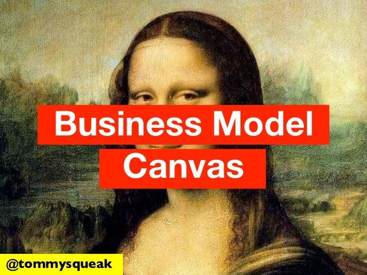 Business Model         Canvas@tommysqueak